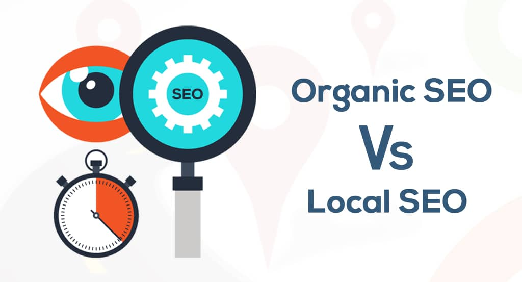 Organic-SEO-Vs-Local-SEO
