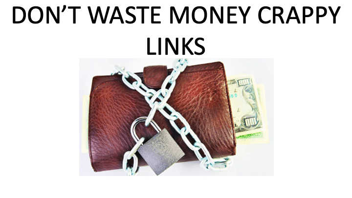 DON'T WASTE MONEY ON SPAM LINKS